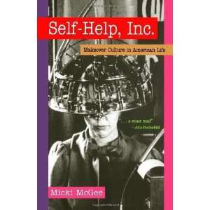 Self Help, Inc. Makeover Culture in American Life
