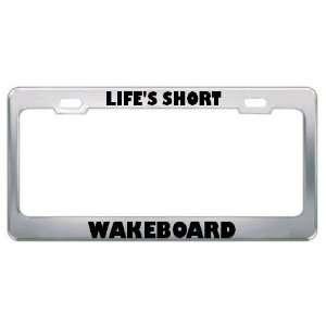 LifeS Short Wakeboard Sport Sports Metal License Plate Frame Holder