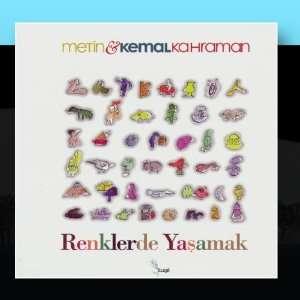 Renklerde Yasamak: Metin Kemal Kahraman: Music