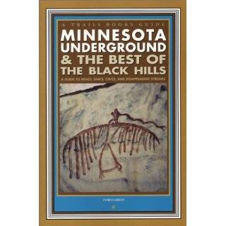 Wisconsin Underground  A Guide to Caves, Mines, and Tunnels In and