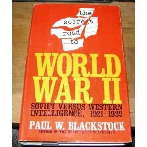 The Secret Road to World War II Soviet Versus Western