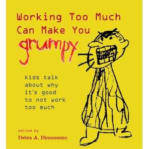 Working Too Much Can Make You Grumpy kids talk about why its good