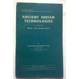Ancient Indian Technologies As Seen By Maya, the Great Asura (Scholars
