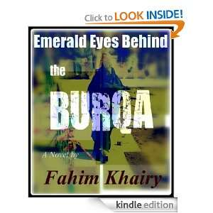 Emerald Eyes Behind the Burqa: Fahim Khairy:  Kindle Store