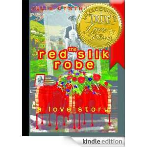 True Love Stories   The Red Silk Robe Julia Kent  Kindle