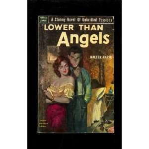 Lower than Angels (Popular Library 419) Walter Karig
