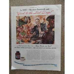full page print ad (in 1907**Theodore Roosevelt said Good to the last