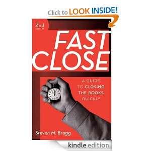Fast Close A Guide to Closing the Books Quickly Steven M. Bragg