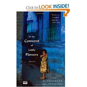 In the Convent of Little Flowers Stories Indu Sundaresan