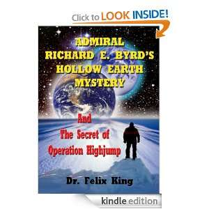 Admiral Richard E. Byrds Hollow Earth Mystery and the Secret of