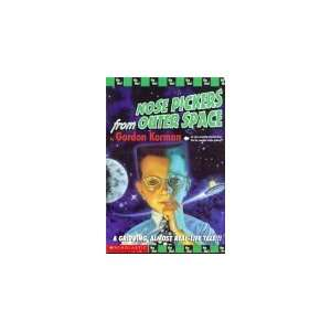 Nose Pickers from Outer Space (9780439148948) Gordan