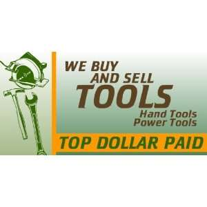 3x6 Vinyl Banner   Top Dollar for Tools Everything Else