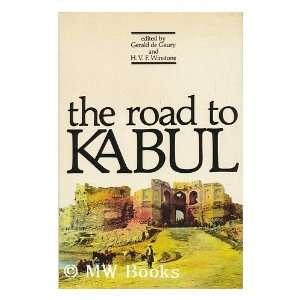 Road to Kabul (9780704322387) Gerald De Gaury, H.V.F