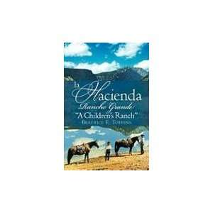 LA HACIENDA RANCHO GRANDE (Spanish Edition) (9781606472286
