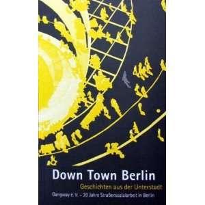 Down Town Berlin (9783940213631) Gangway e. V. Books