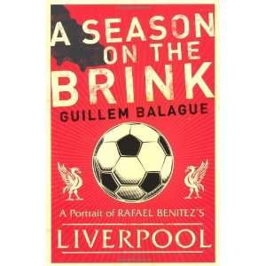 A Season on the Brink: Rafael Benitez, Liverpool and the