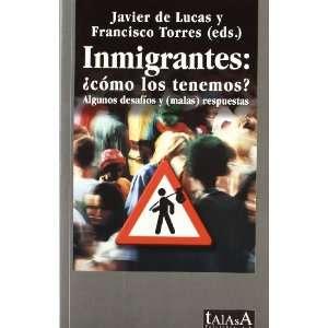 Inmigrantes ¿cómo los tenemos?  algunos desafios y