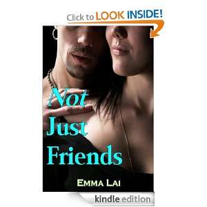 Not Just Friends Emma Lai  Kindle Store