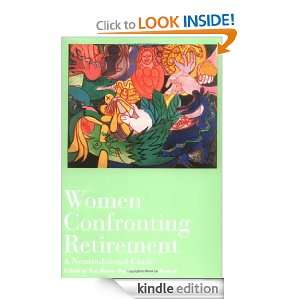 Women Confronting Retirement: A Nontraditional Guide: Nan Bauer Maglin