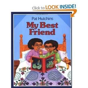 My Best Friend (9780688114855) Pat Hutchins Books