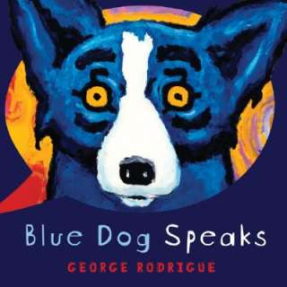 Blue Dog Speaks by George Rodrigue   Reviews, Description & more