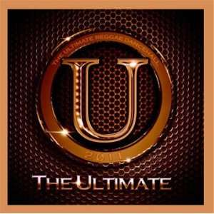 The Ultimate Reggae Dancehall 2011: Various Artists: Music