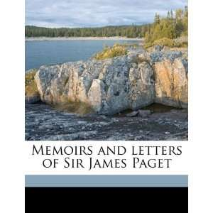 of Sir James Paget (9781177321655): James Paget, Stephen Paget: Books