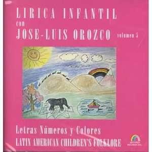 Lirica Infantil Con Jose Luis Orozco: Letras Numeros Y