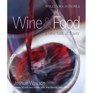 Williams Sonoma Wine & Food A New Look at Flavor