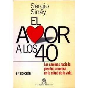 El Amor A los 40 Caminos Hacia la Plenitud Amorosa en la
